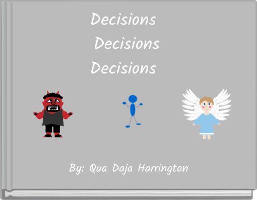 Decisions DecisionsDecisions
