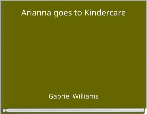 Arianna goes to Kindercare