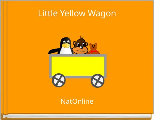 Little Yellow Wagon
