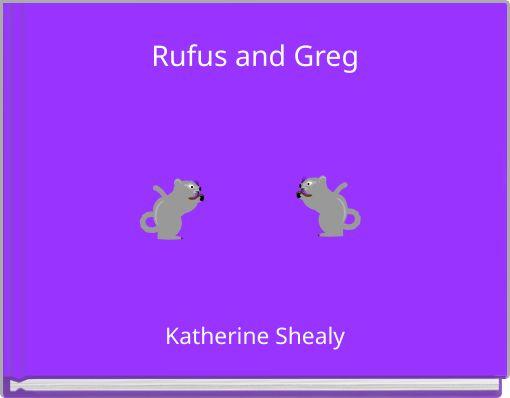 Rufus and Greg