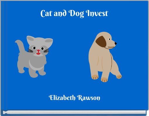Cat and Dog Invest
