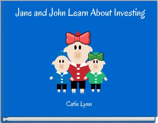 Jane and John Learn About Investing