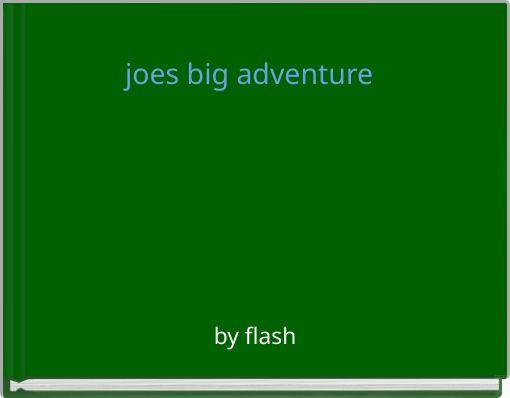 joes big adventure