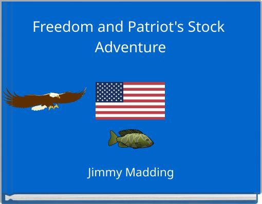 Freedom and Patriot's Stock Adventure