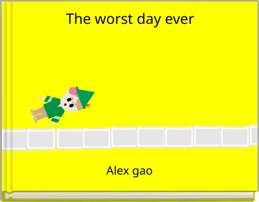 The worst day ever