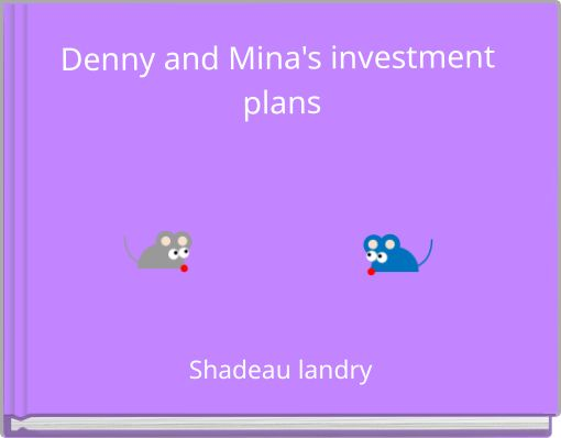 Denny and Mina's investment plans
