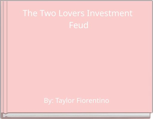 The Two Lovers Investment Feud