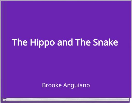 The Hippo and The Snake