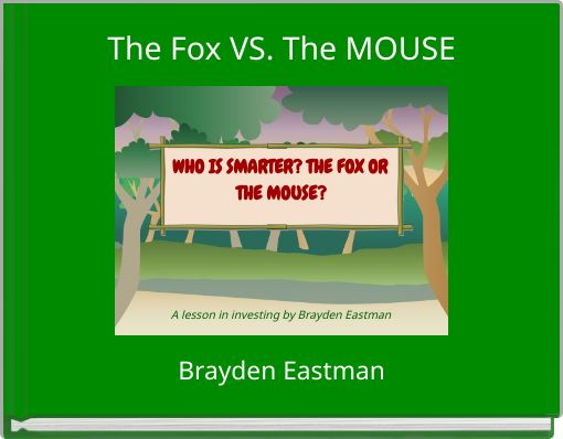 The Fox VS. The MOUSE