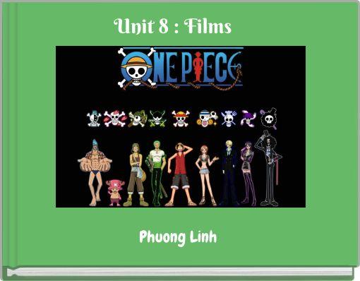 Unit 8 : Films