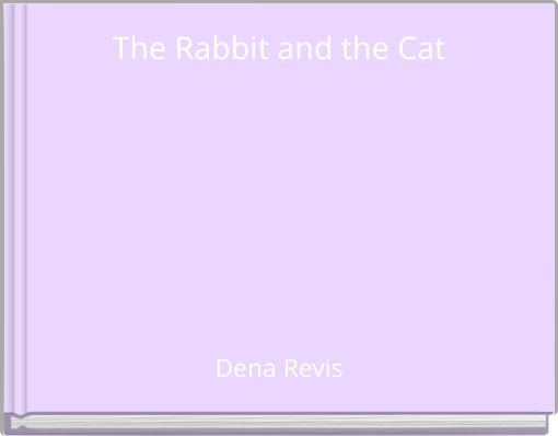 The Rabbit and the Cat