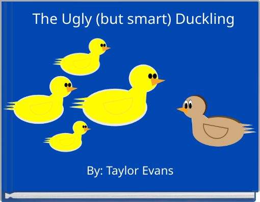 The Ugly (but smart) Duckling