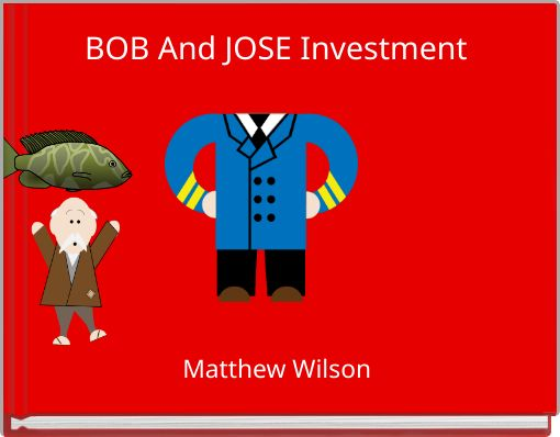 BOB And JOSE Investment