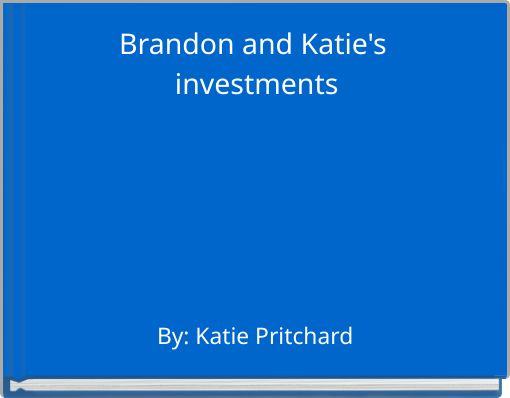 Brandon and Katie's investments