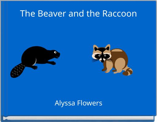 The Beaver and the Raccoon