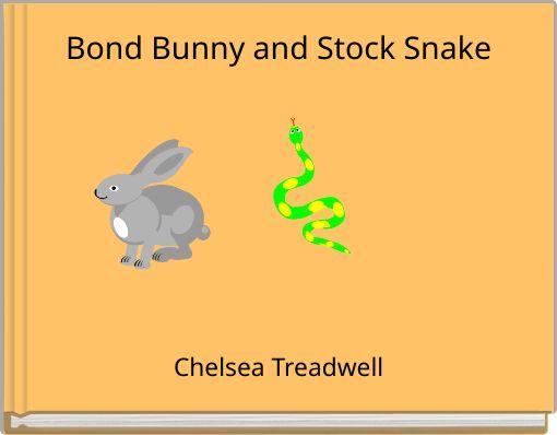 Bond Bunny and Stock Snake