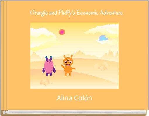 Orangie and Fluffy's Economic Adventure