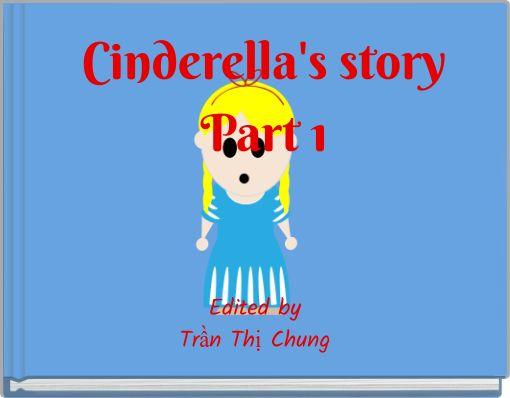 Cinderella's storyPart 1
