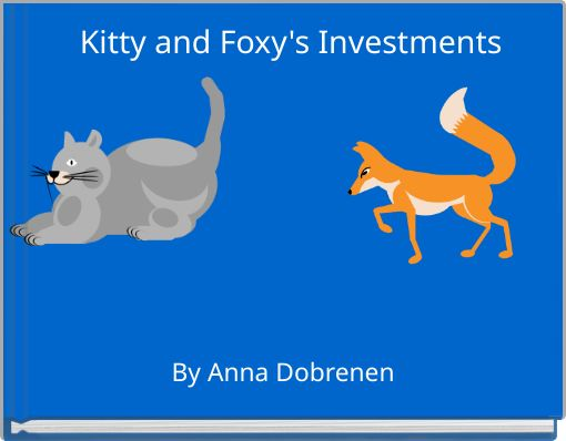 Kitty and Foxy's Investments