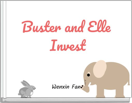 Buster and Elle Invest