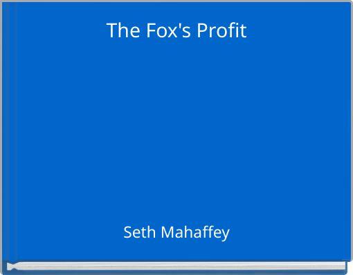 The Fox's Profit