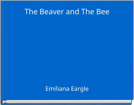 The Beaver and The Bee