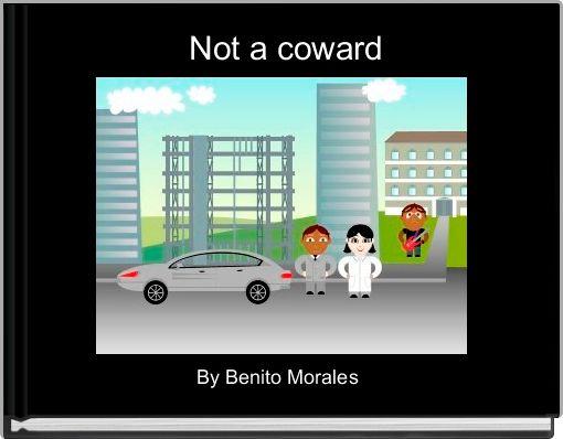 Not a coward