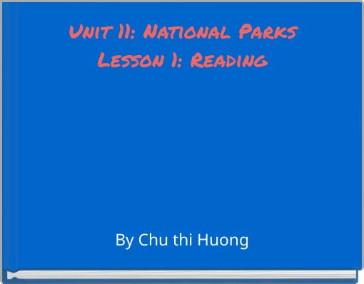 Unit 11: National ParksLesson 1: Reading