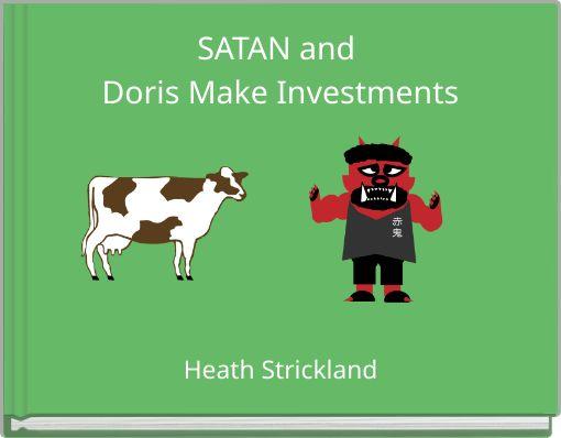 SATAN and Doris Make Investments