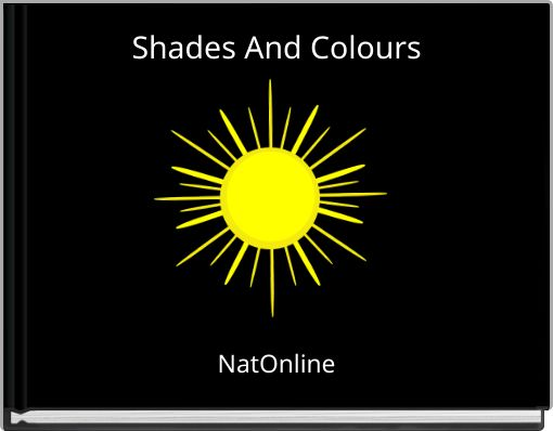 Shades And Colours
