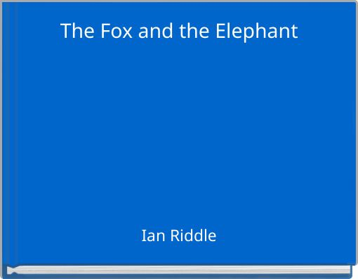 The Fox and the Elephant