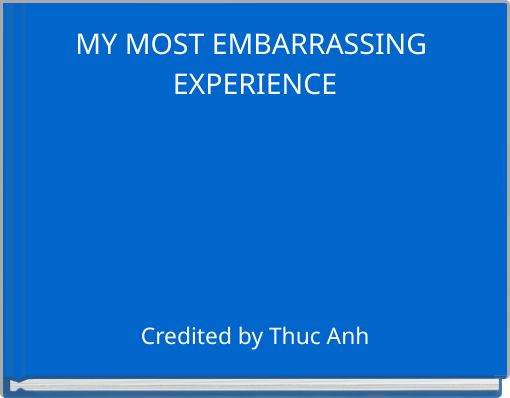My most embarrassing moment Essay Sample