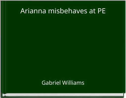 Arianna misbehaves at PE