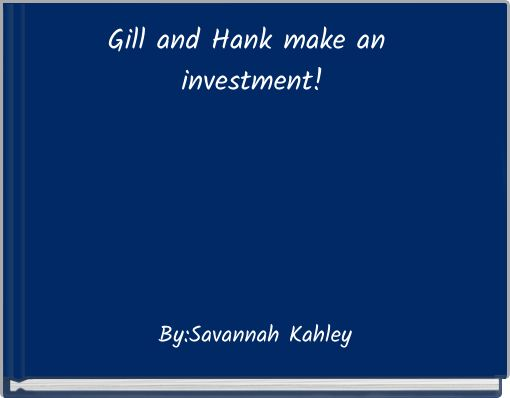 Gill and Hank make an investment!