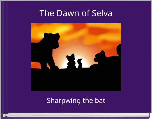 The Dawn of Selva