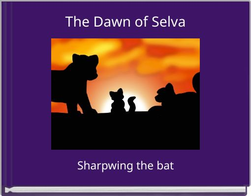 The Dawn of Selva