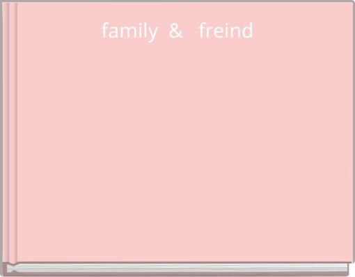 family & freind
