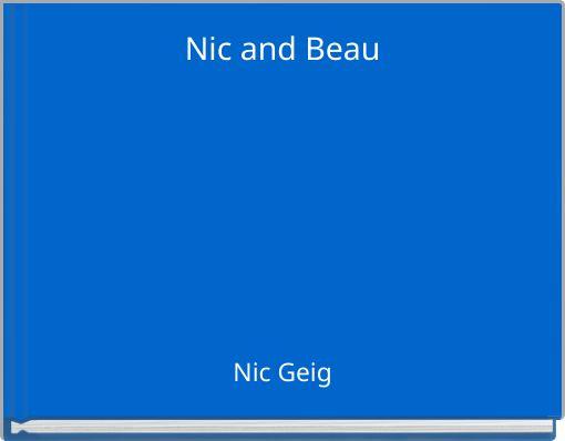 Nic and Beau