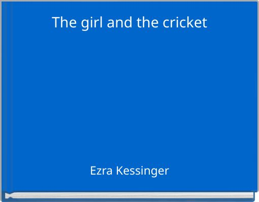 The girl and the cricket
