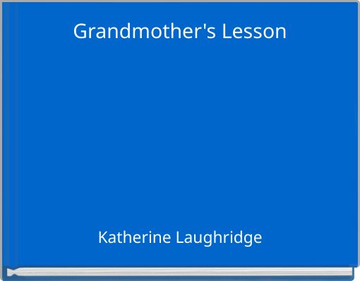 Grandmother's Lesson
