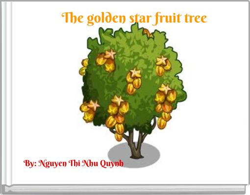 """""""The golden star fruit tree"""" - Free stories online. Create ..."""