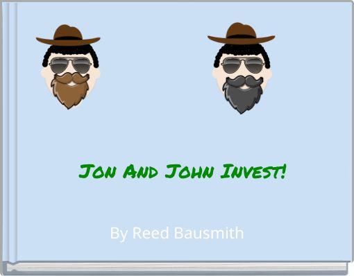 Jon And John Invest!
