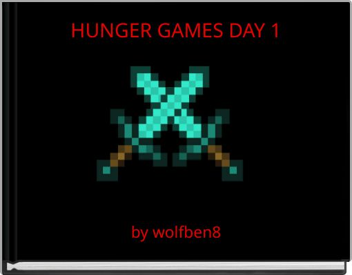 HUNGER GAMES DAY 1