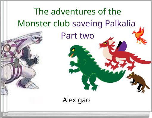 The adventures of theMonster club saveing Palkalia Part two