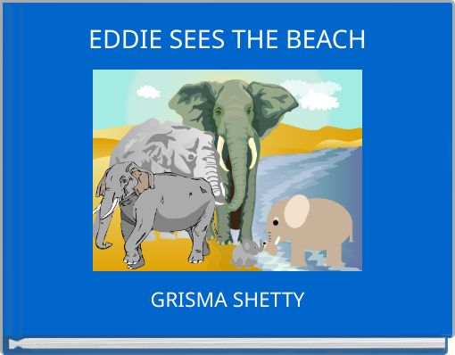 EDDIE SEES THE BEACH