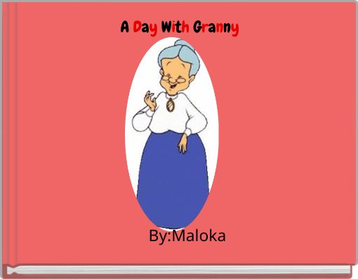 A Day With Granny