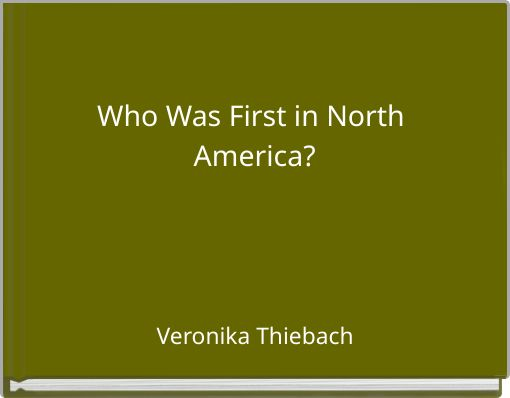 Who Was First in North America?
