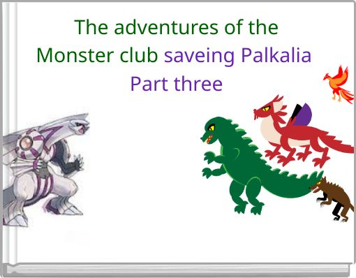 The adventures of theMonster club saveing Palkalia Part three