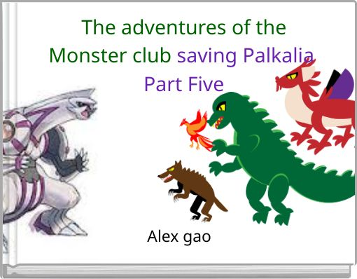 The adventures of theMonster club saving Palkalia Part Five