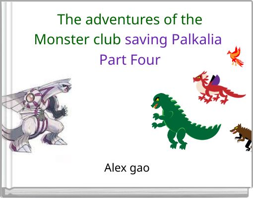 The adventures of theMonster club saving Palkalia Part Four